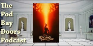 The Pod Bay Doors Podcast, Episode #54: The Hunchback of Notre Dame (1923), (1939) and (1996)
