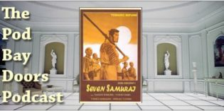 The Pod Bay Doors Podcast, Episode #53: Seven Samurai (1954), The Magnificent Seven (1960) and The Magnificent Seven (2016)
