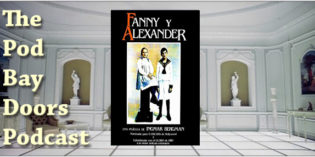 The Pod Bay Doors Podcast, Episode #74: Fanny and Alexander (1983)