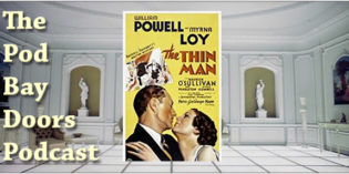 The Pod Bay Doors Podcast, Episode #78: The Thin Man (1934)