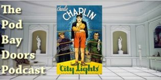 The Pod Bay Doors Podcast, Episode #83: City Lights (1931)