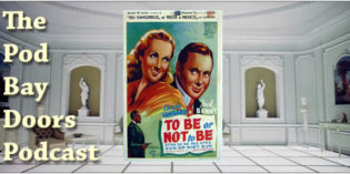The Pod Bay Doors Podcast, Episode #84: To Be or Not To Be (1942)