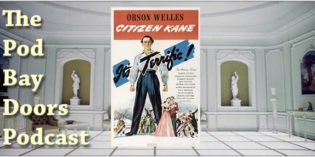 The Pod Bay Doors Podcast, Episode #100: Citizen Kane (1941)