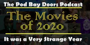 Pod Bay Doors Movie Podcast: The Movies of 2020